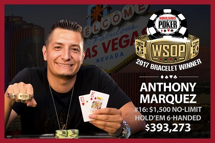 2017 WSOP: John Racener and Anthony Marquez win bracelets