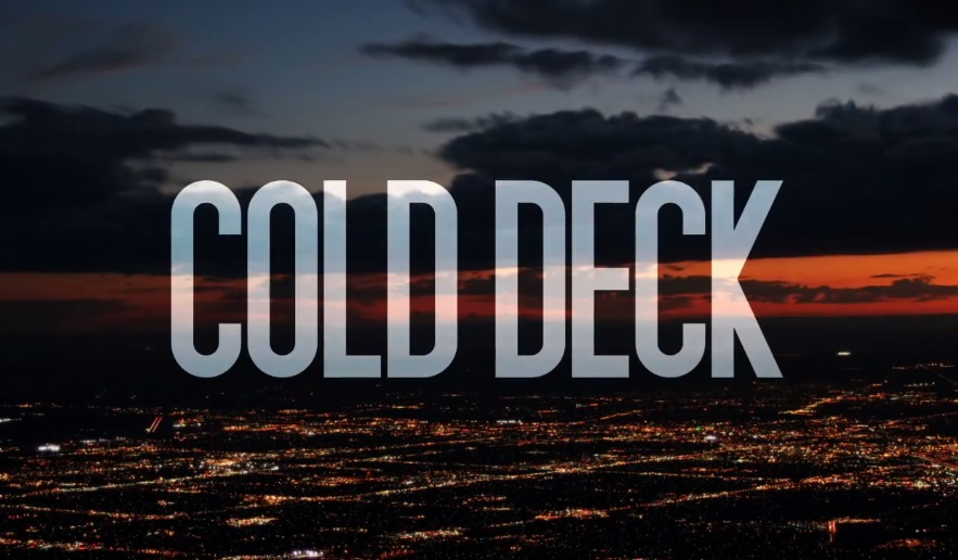 Cold Deck: Another New Poker Movie, Another Bomb?