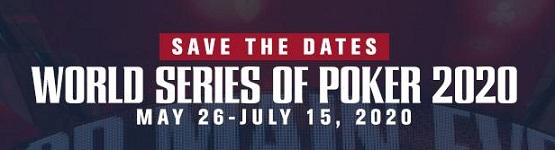 2020 WSOP will run May 26 to July 15