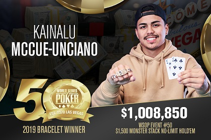 2019 WSOP: Kainalu McCue-Unciano wins MONSTER Stack for $1M, Ivey Leads 50K PPC with 12 to go