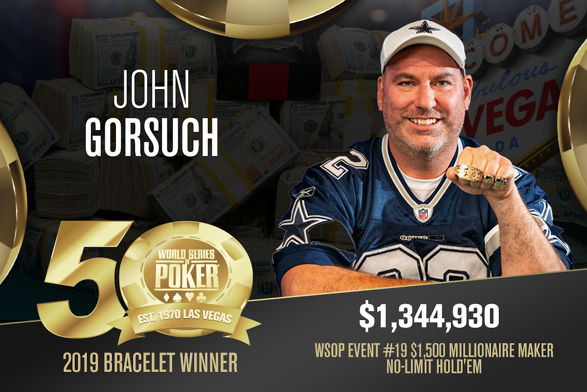 2019 WSOP: John Gorsuch wins Milly Maker; Rami Boukai, Jorden Fox, and Andrew Donabedian win bling